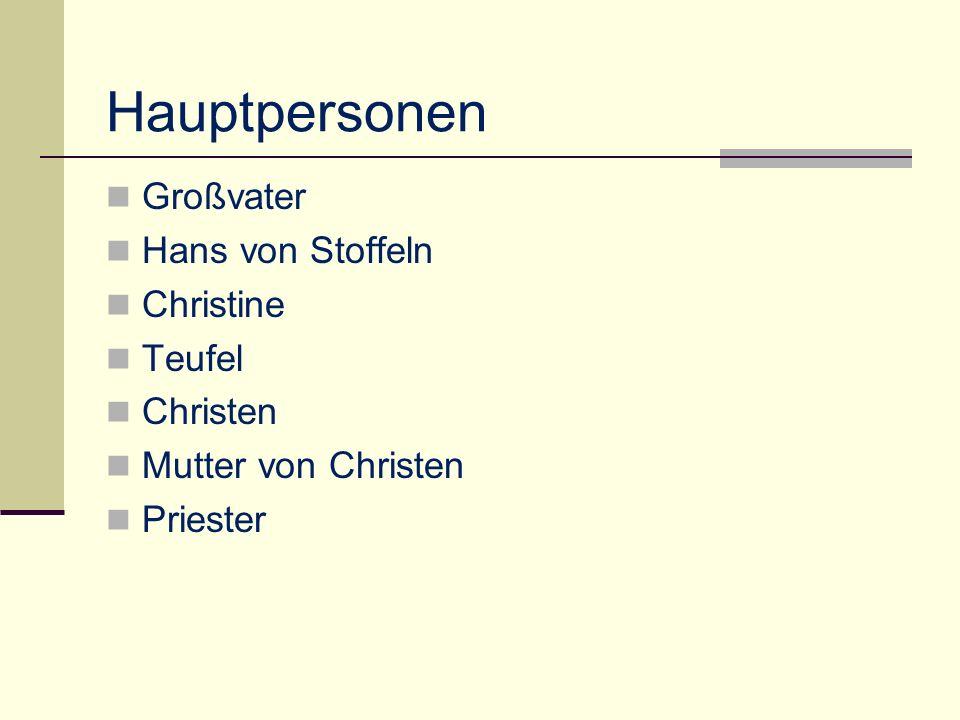 Hauptpersonen Großvater Hans von Stoffeln Christine Teufel Christen