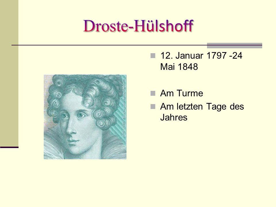 Droste-Hülshoff 12. Januar 1797 -24 Mai 1848 Am Turme