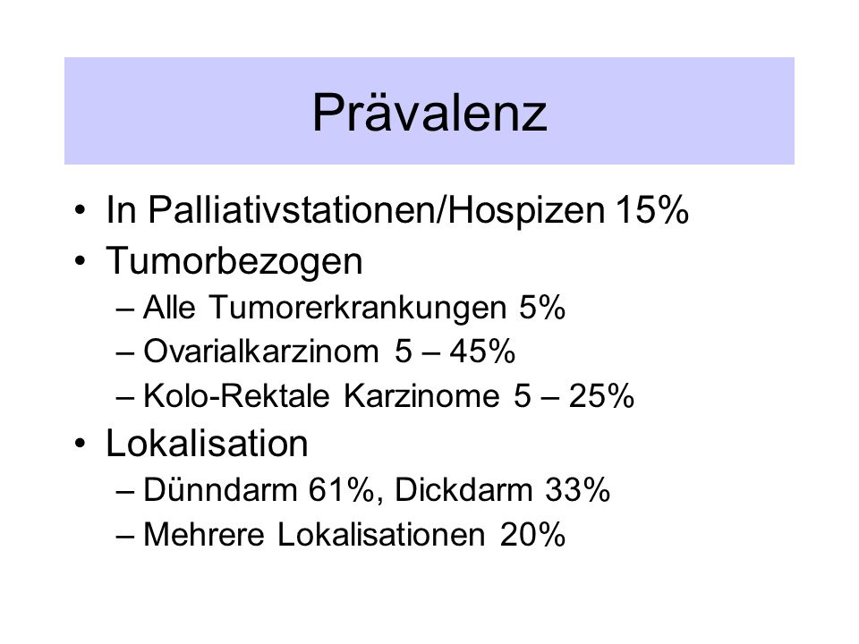 Prävalenz In Palliativstationen/Hospizen 15% Tumorbezogen Lokalisation