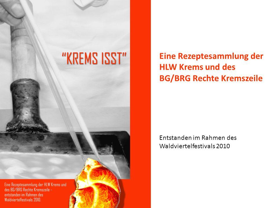 Eine Rezeptesammlung der HLW Krems und des BG/BRG Rechte Kremszeile