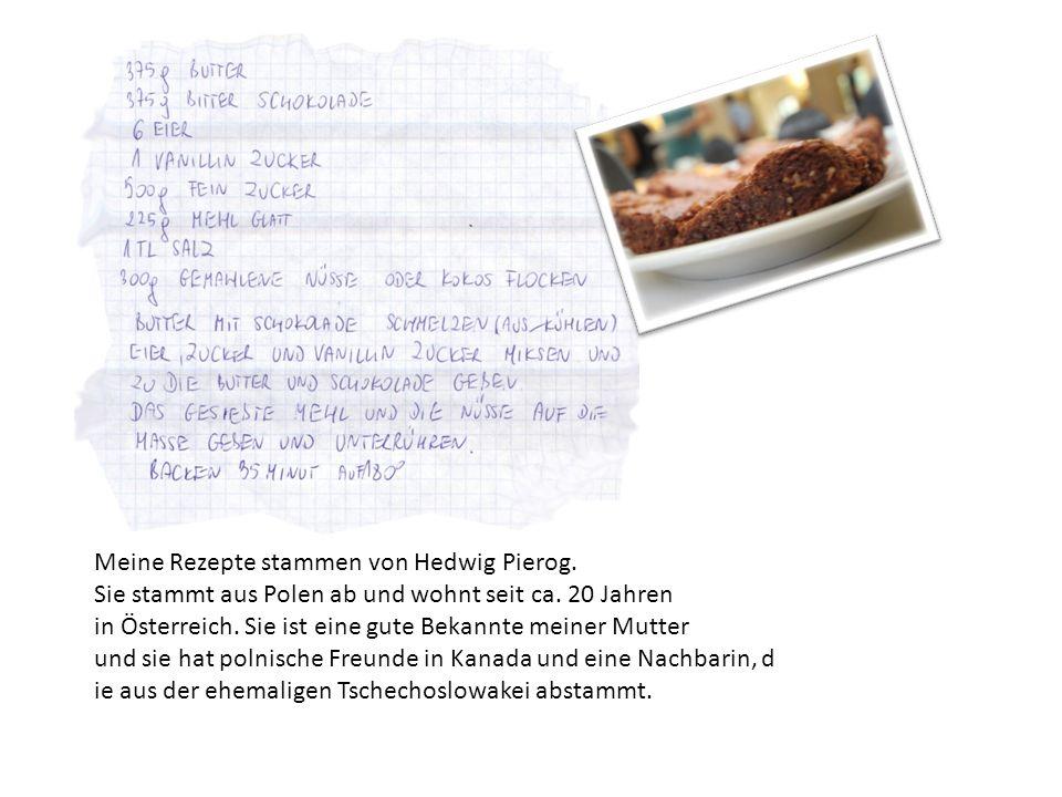 Meine Rezepte stammen von Hedwig Pierog.