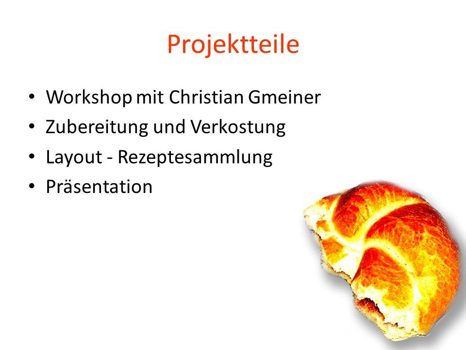 Projektteile Workshop mit Christian Gmeiner Zubereitung und Verkostung