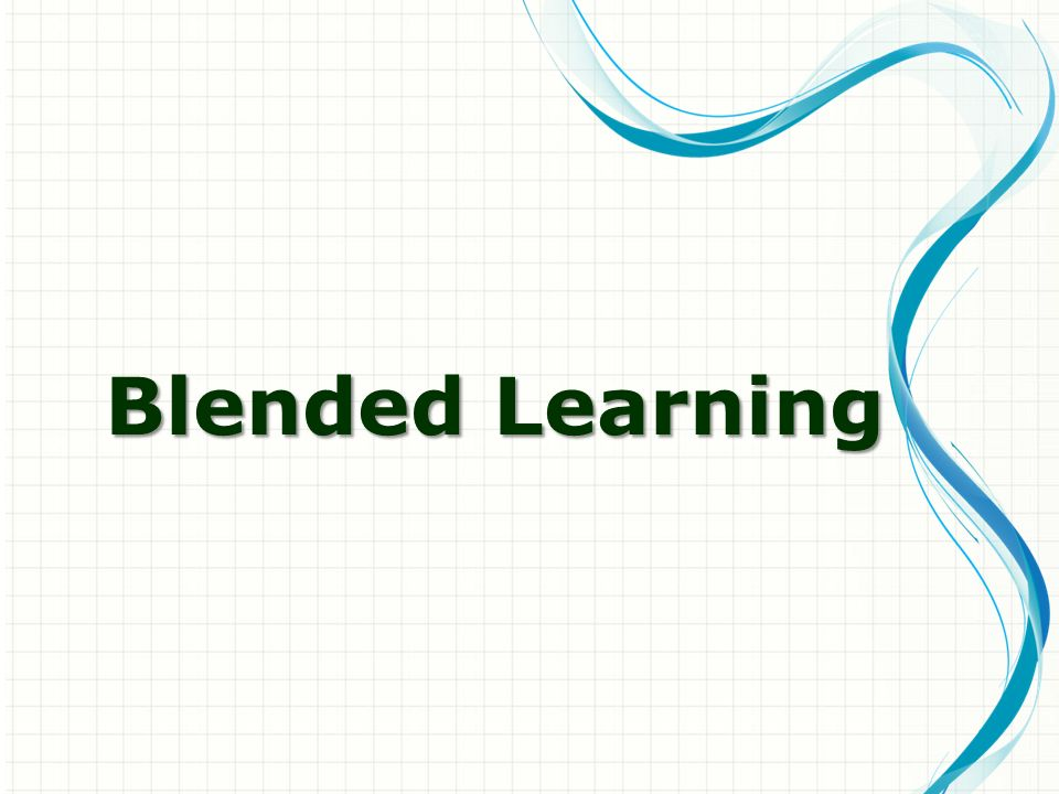 Blended Learning This is another option for an Overview slides using transitions.