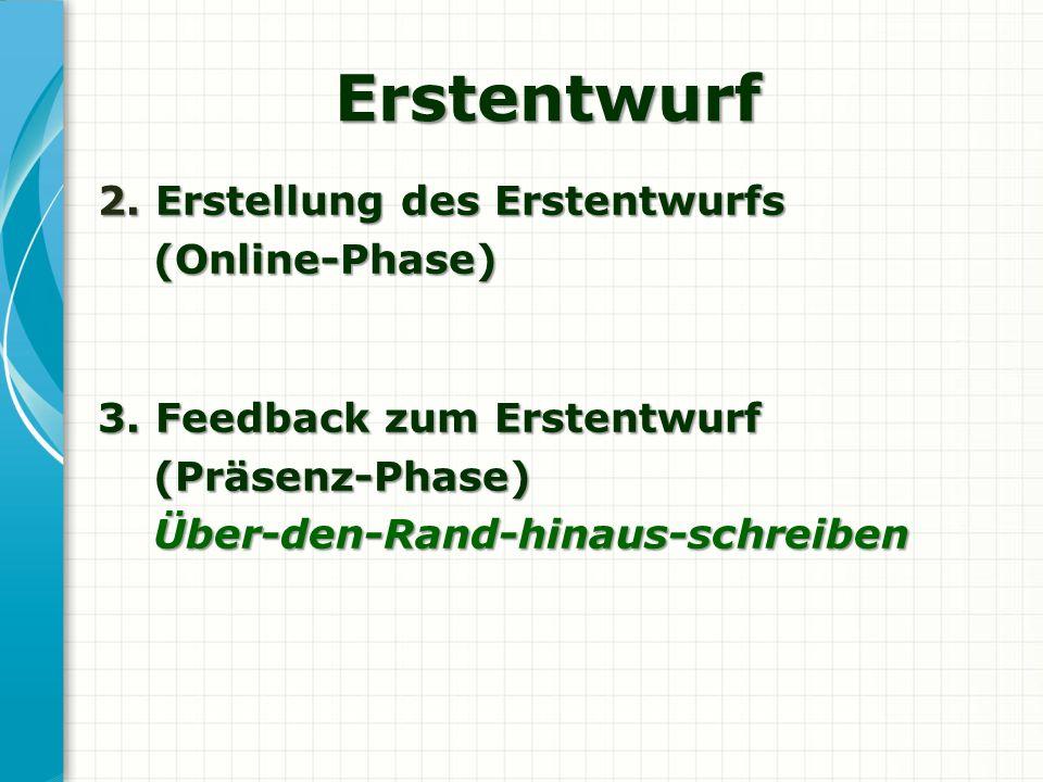 Erstentwurf 2. Erstellung des Erstentwurfs (Online-Phase)