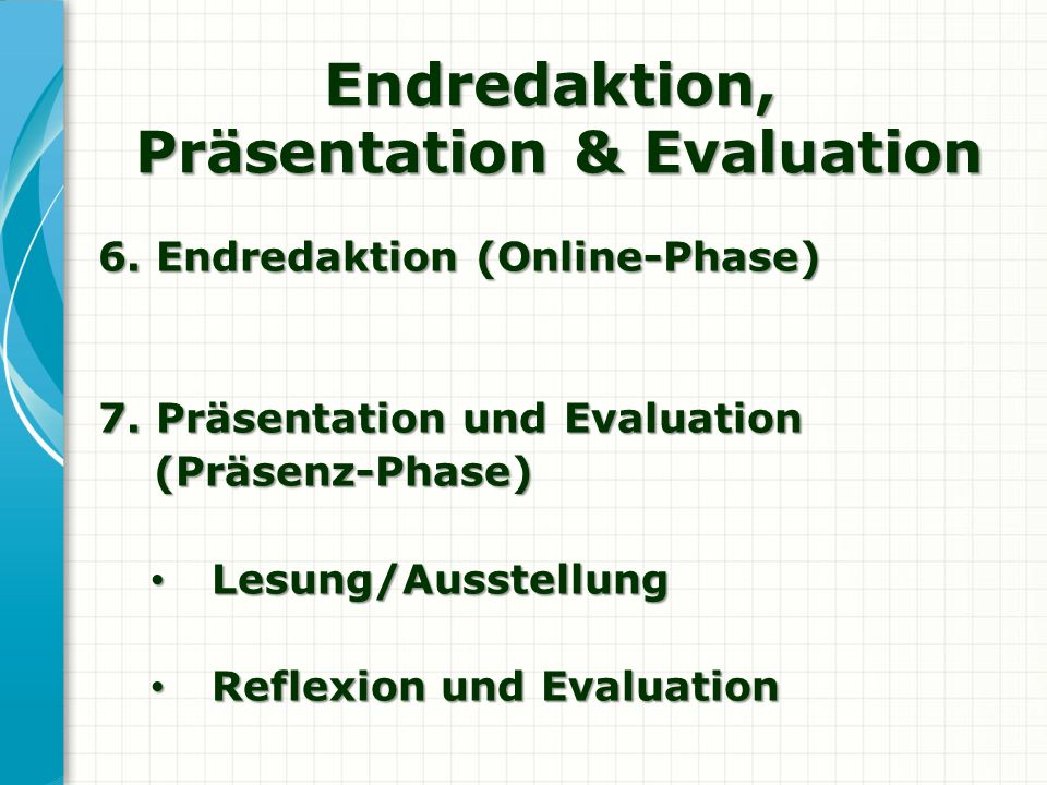 Endredaktion, Präsentation & Evaluation