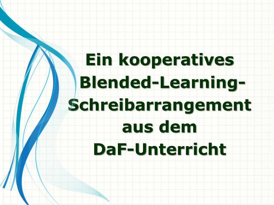 Ein kooperatives Blended-Learning- Schreibarrangement aus dem DaF-Unterricht