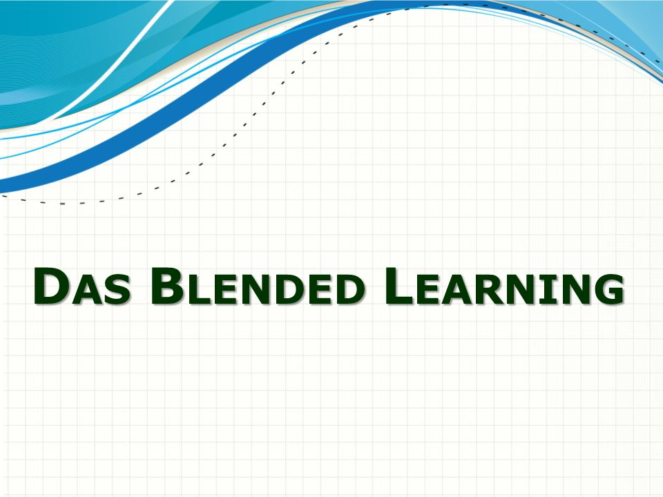 Das Blended Learning