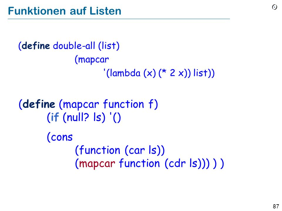 (define (mapcar function f) (if (null ls) ()
