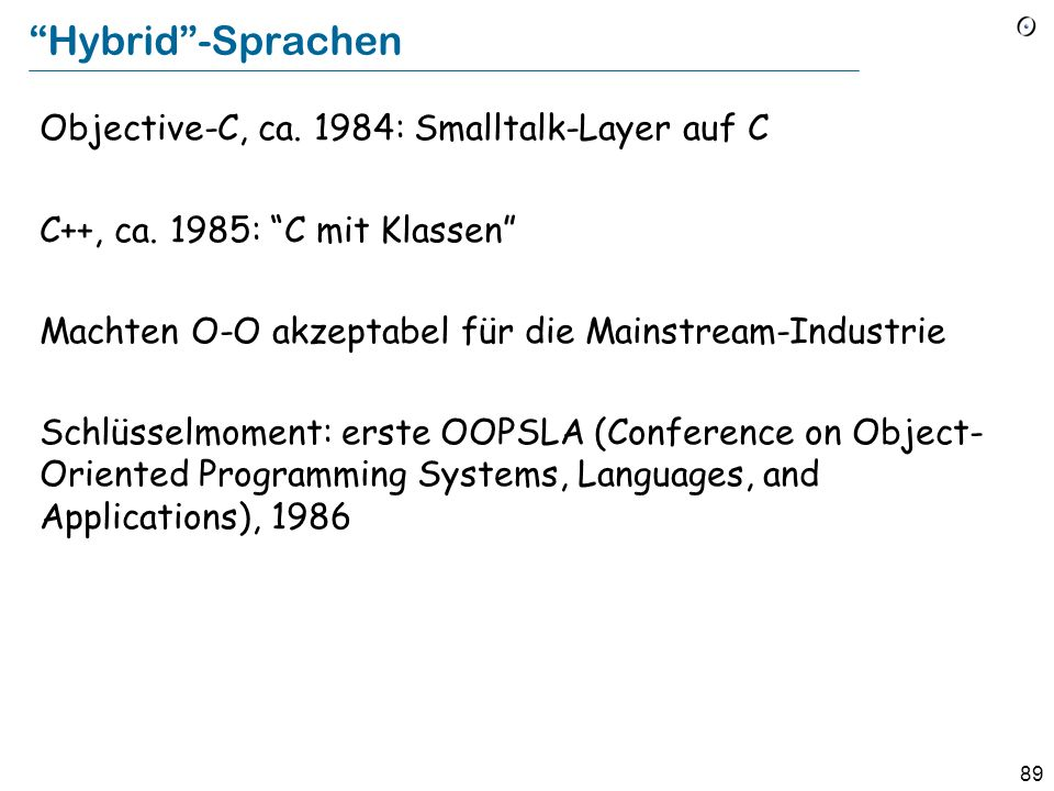 Hybrid -Sprachen Objective-C, ca. 1984: Smalltalk-Layer auf C