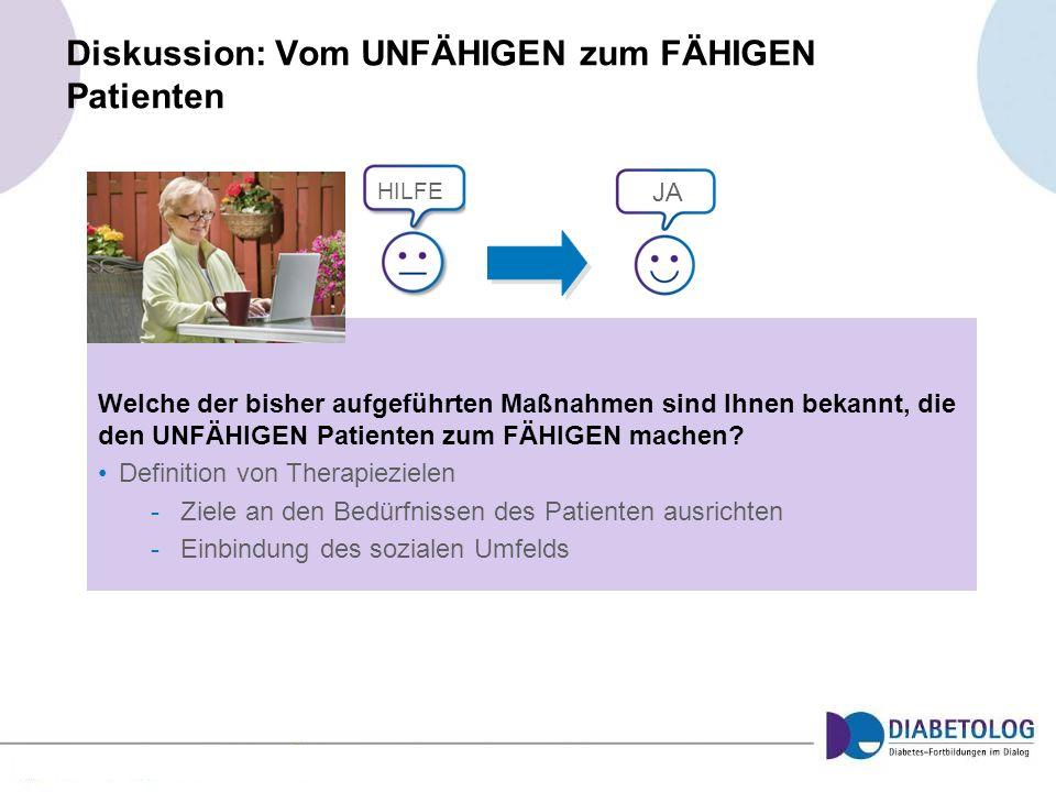 Diskussion: Vom UNFÄHIGEN zum FÄHIGEN Patienten