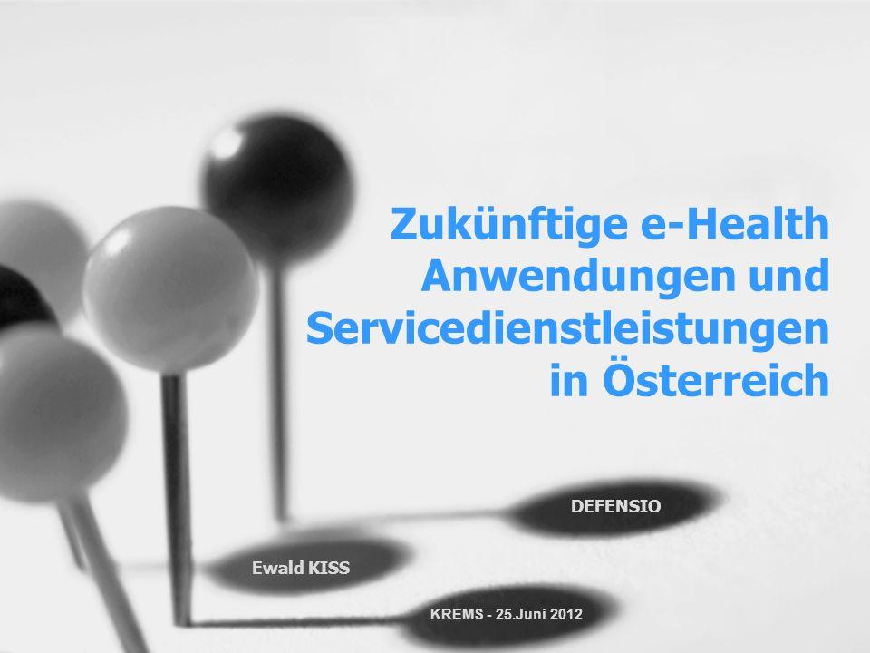 Zukünftige e-Health Anwendungen und Servicedienstleistungen in Österreich