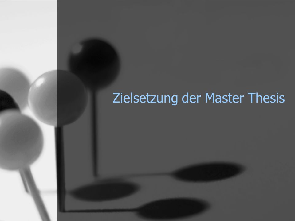 Zielsetzung der Master Thesis