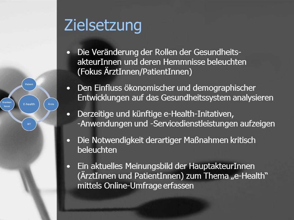 Zielsetzung Die Veränderung der Rollen der Gesundheits- akteurInnen und deren Hemmnisse beleuchten (Fokus ÄrztInnen/PatientInnen)
