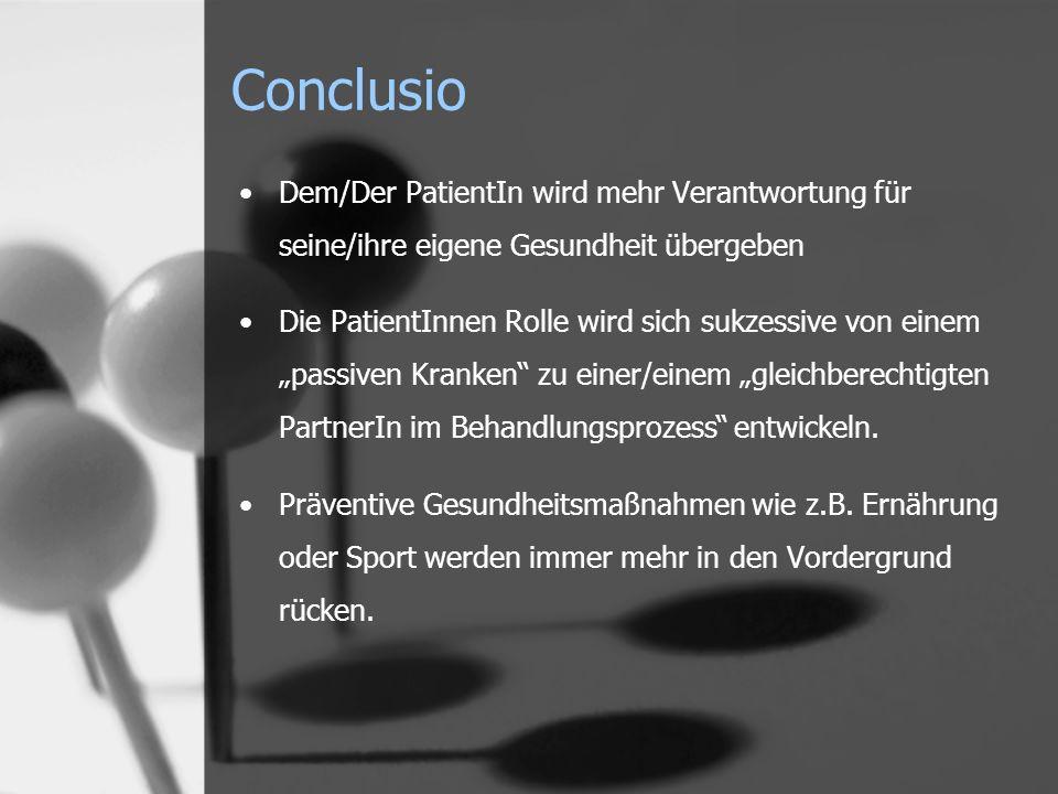 Conclusio Dem/Der PatientIn wird mehr Verantwortung für seine/ihre eigene Gesundheit übergeben.