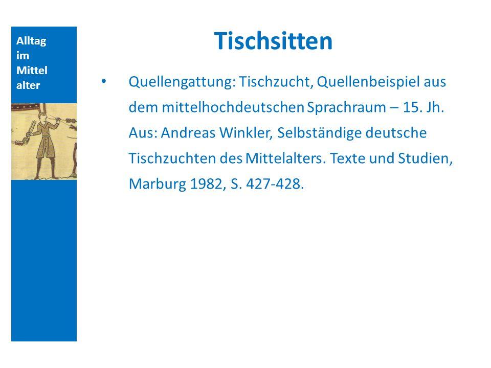 Quellen und Literatur Tischsitten. Alltag. im. Mittelalter.