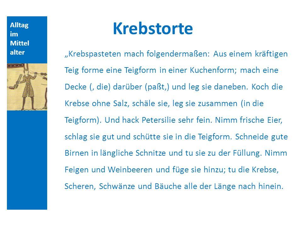 Quellen und Literatur Krebstorte. Alltag. im. Mittelalter.