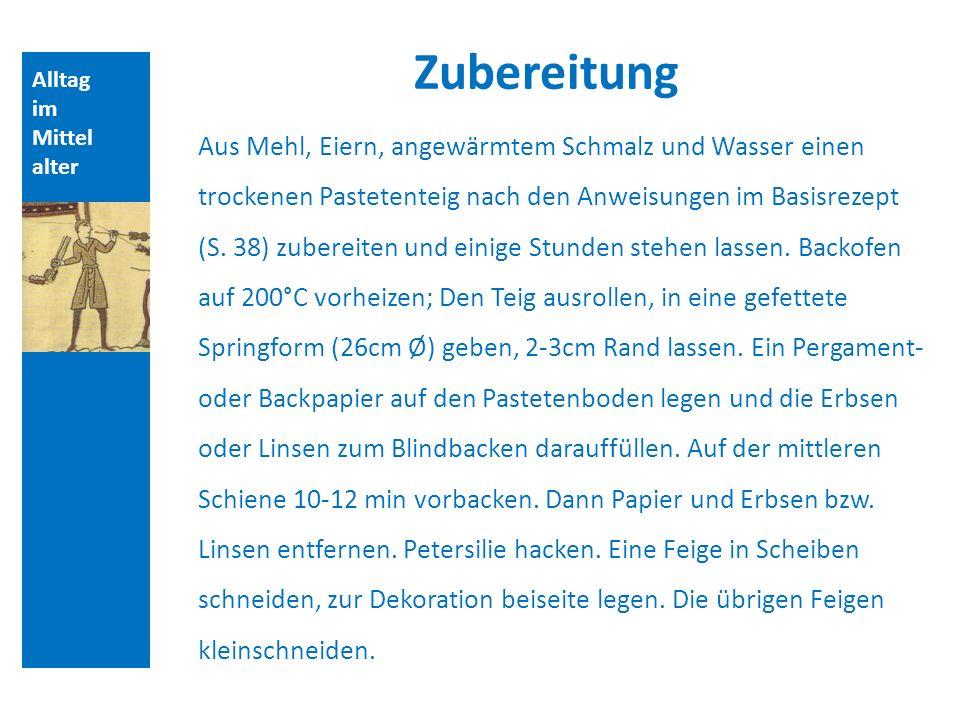Quellen und Literatur Zubereitung. Alltag. im. Mittelalter.