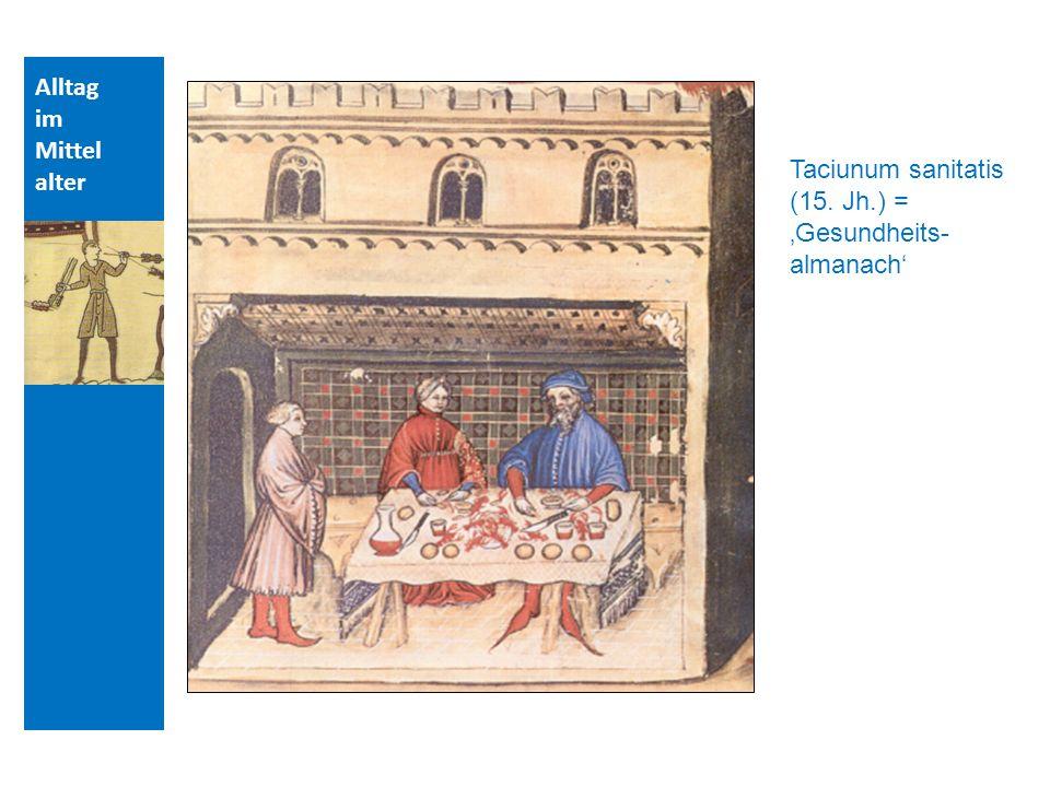 Taciunum sanitatis (15. Jh.) = 'Gesundheits-almanach'