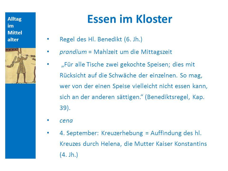 Essen im Kloster Regel des Hl. Benedikt (6. Jh.)