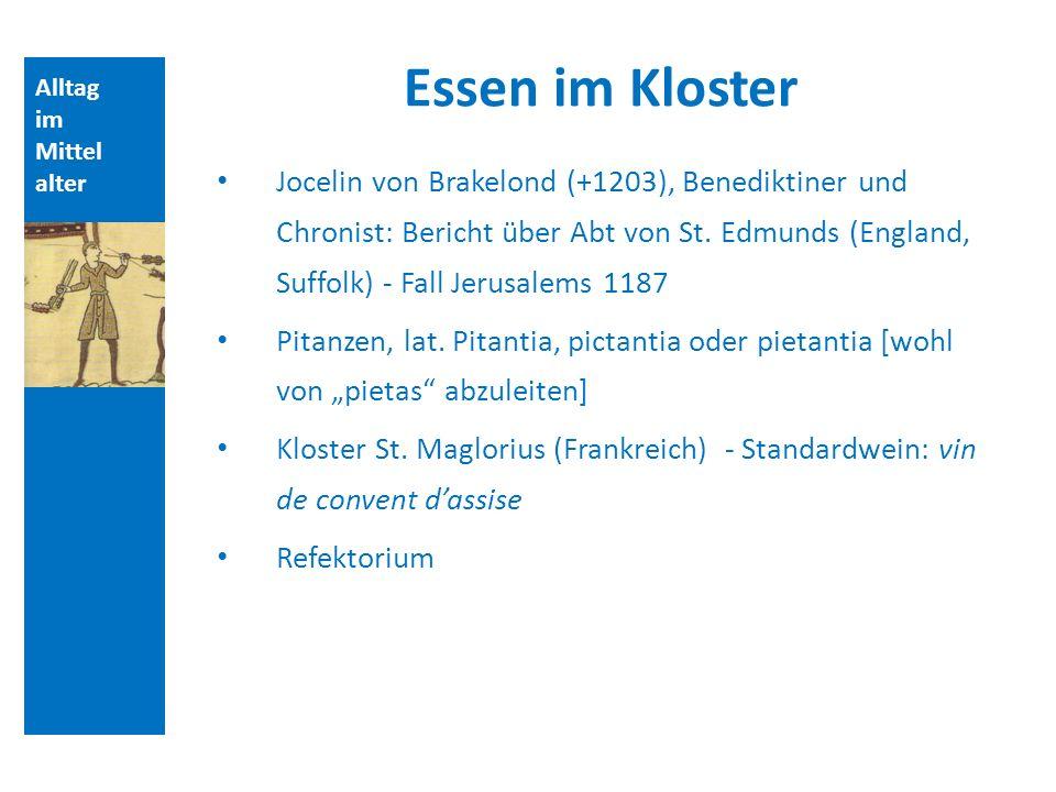 Quellen und Literatur Essen im Kloster. Alltag. im. Mittelalter.