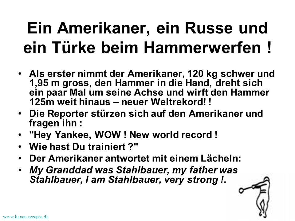 Ein Amerikaner, ein Russe und ein Türke beim Hammerwerfen !