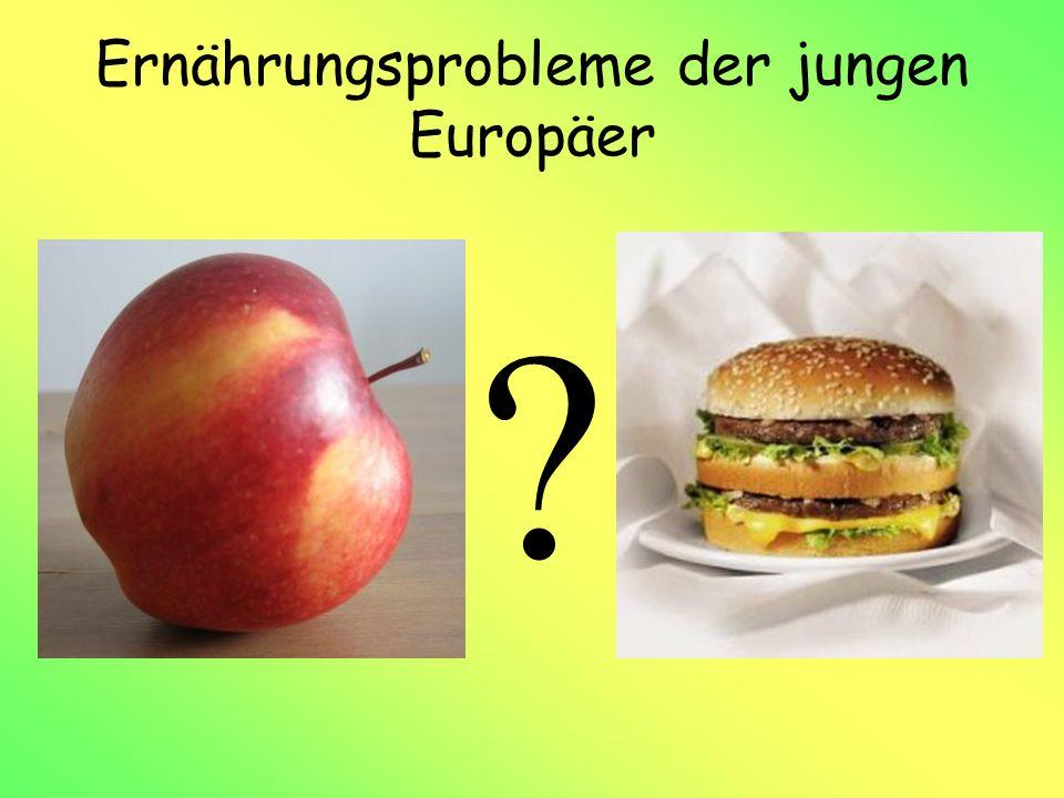 Ernährungsprobleme der jungen Europäer