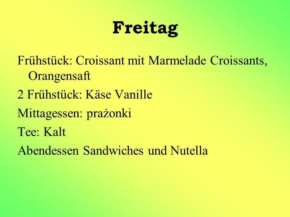 Freitag Frühstück: Croissant mit Marmelade Croissants, Orangensaft