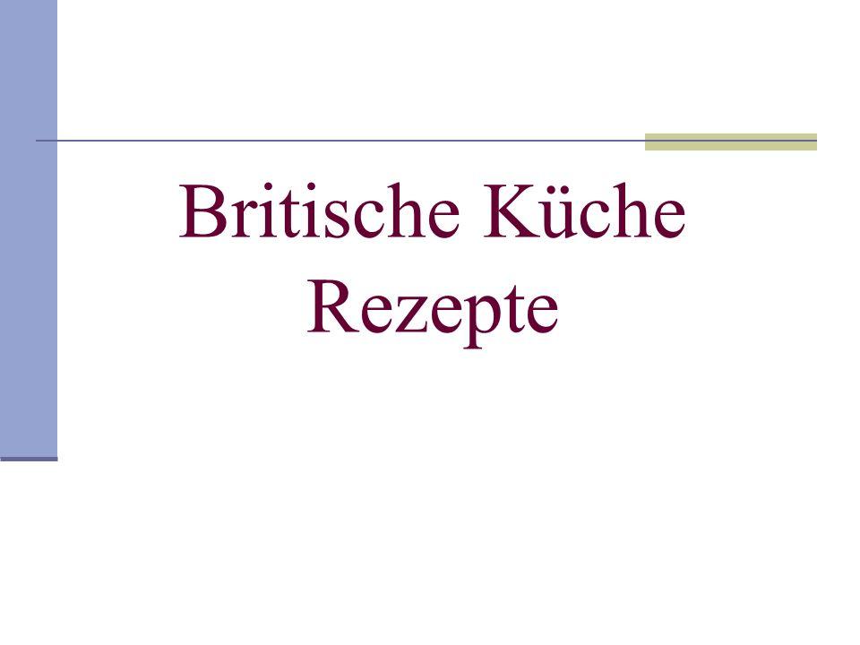 Britische Küche Rezepte