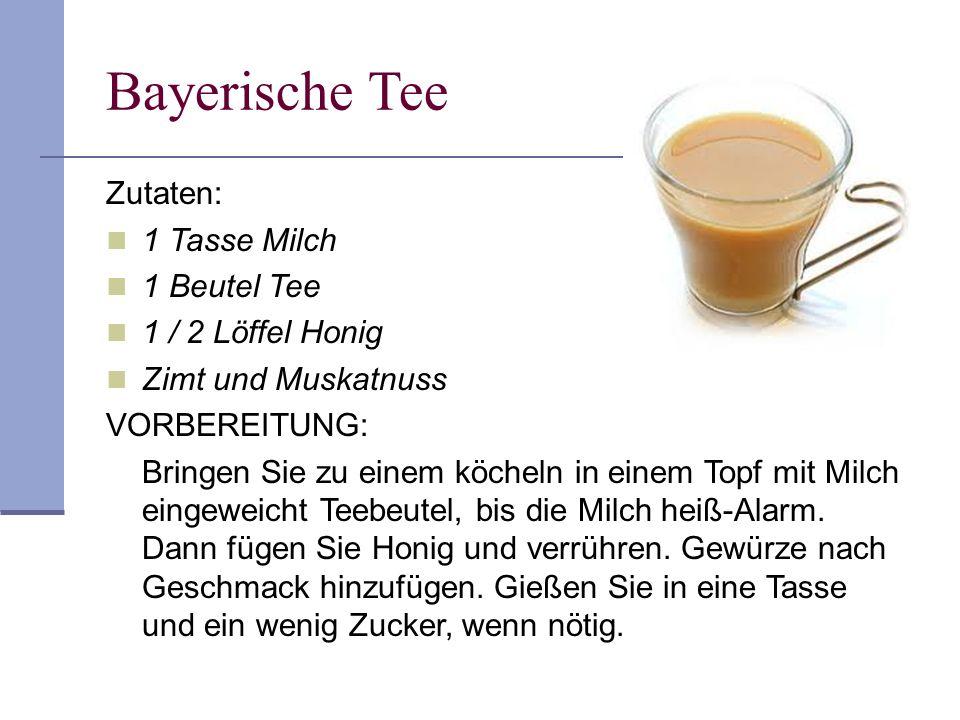 Bayerische Tee Zutaten: 1 Tasse Milch 1 Beutel Tee 1 / 2 Löffel Honig