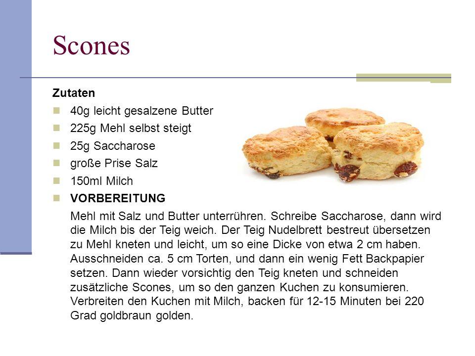 Scones Zutaten 40g leicht gesalzene Butter 225g Mehl selbst steigt