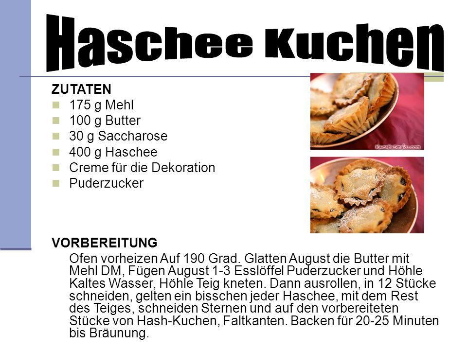 Haschee Kuchen ZUTATEN 175 g Mehl 100 g Butter 30 g Saccharose