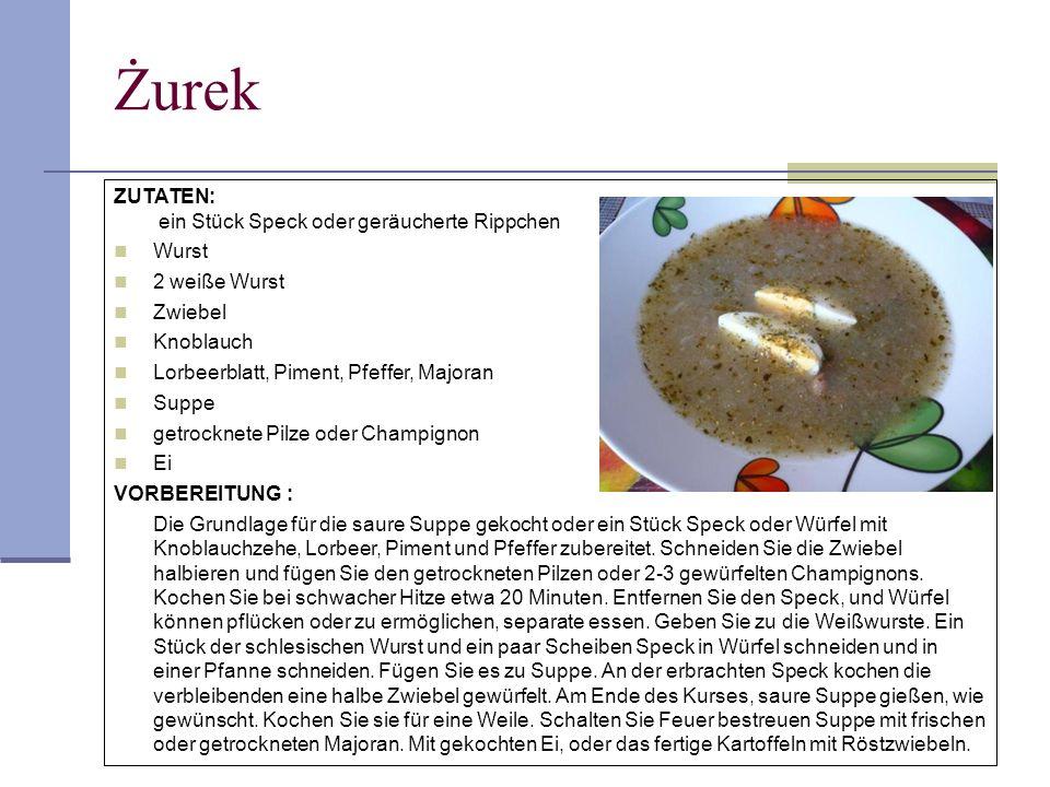Żurek ZUTATEN: ein Stück Speck oder geräucherte Rippchen Wurst