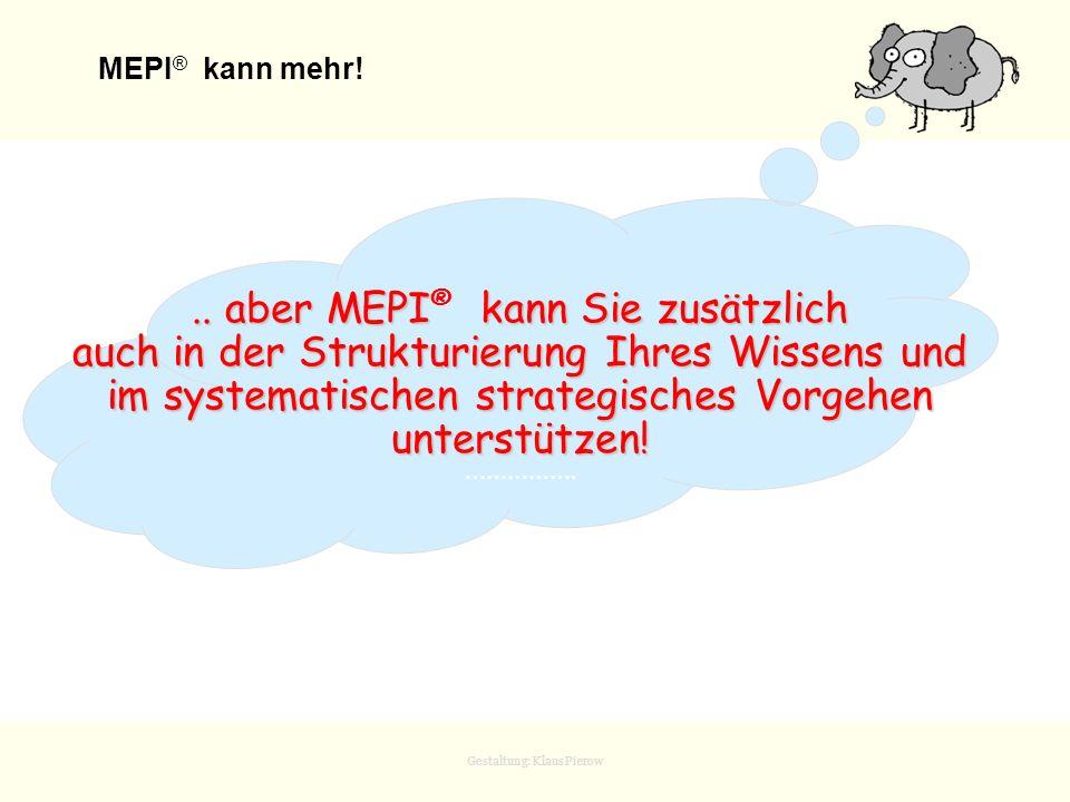 .. aber MEPI® kann Sie zusätzlich