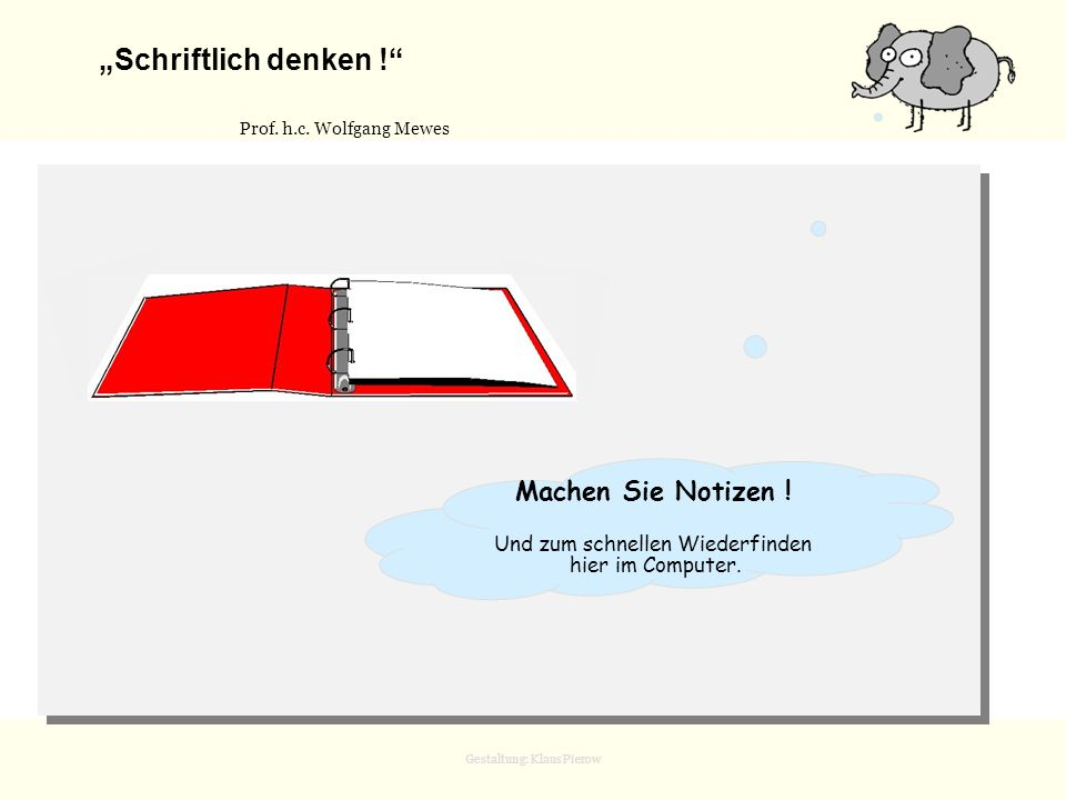 """""""Schriftlich denken ! Prof. h.c. Wolfgang Mewes"""