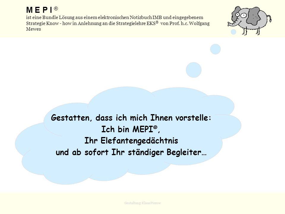 Gestatten, dass ich mich Ihnen vorstelle: Ich bin MEPI®,