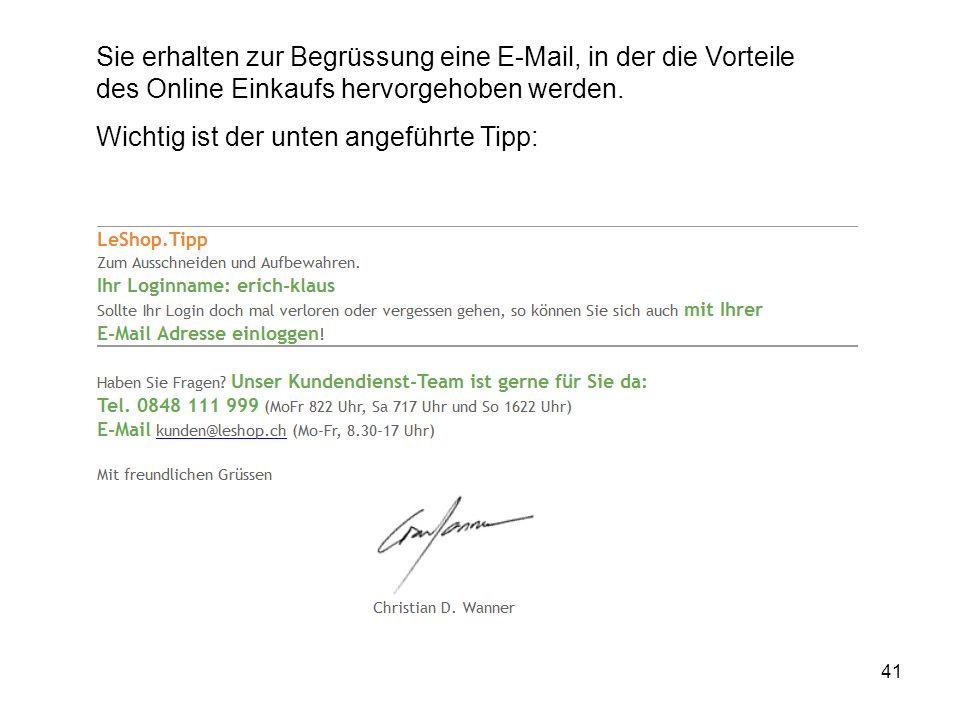 Sie erhalten zur Begrüssung eine E-Mail, in der die Vorteile des Online Einkaufs hervorgehoben werden.