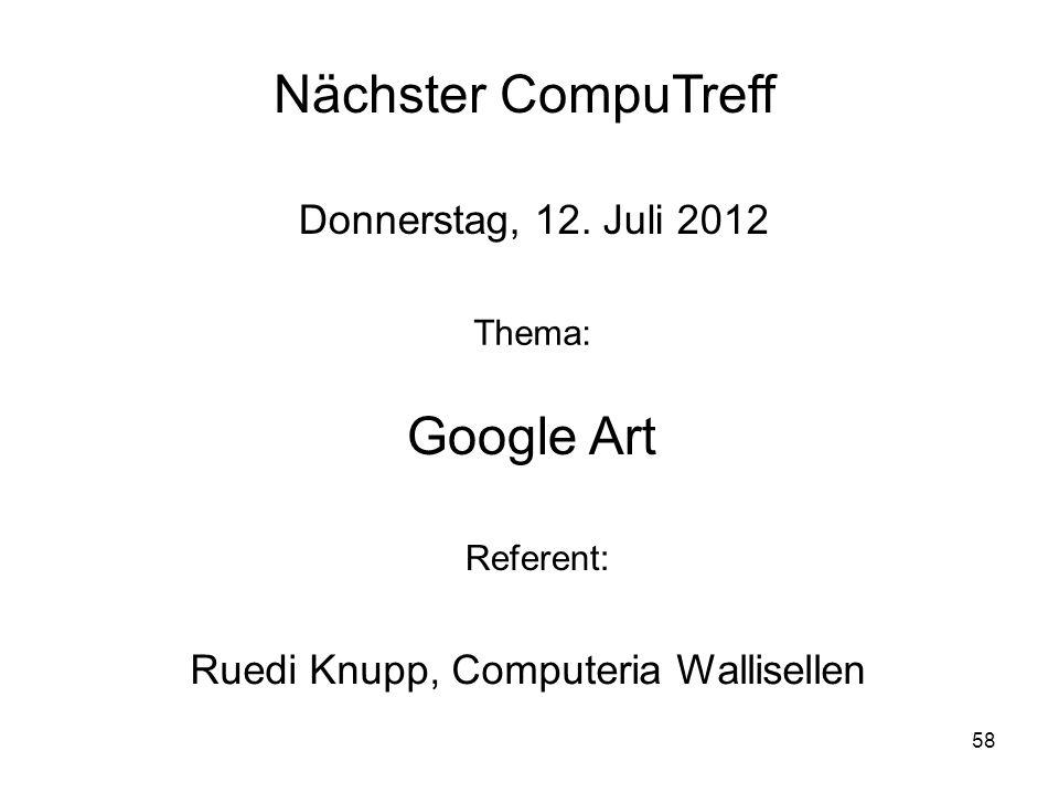 Nächster CompuTreff Google Art Donnerstag, 12. Juli 2012