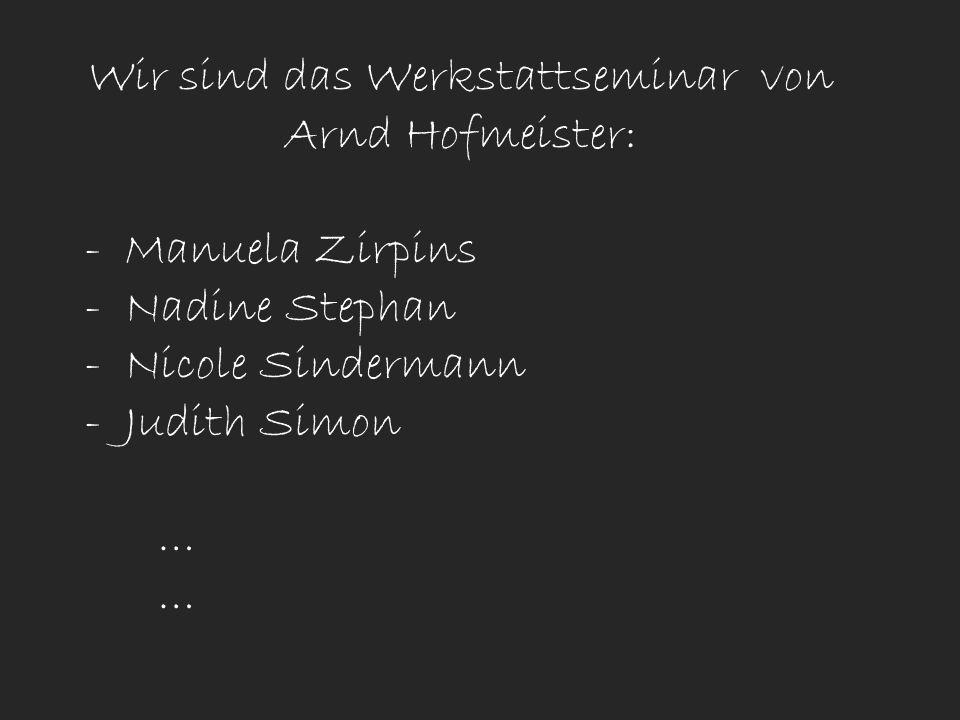 Wir sind das Werkstattseminar von Arnd Hofmeister: