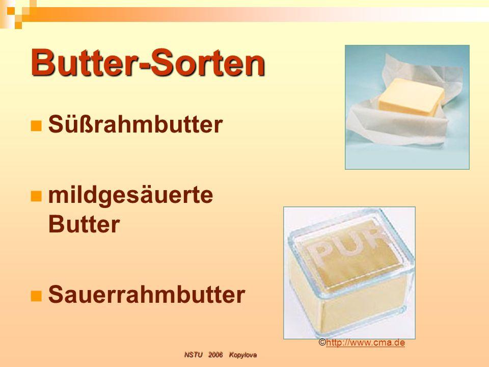 Butter-Sorten Süßrahmbutter mildgesäuerte Butter Sauerrahmbutter