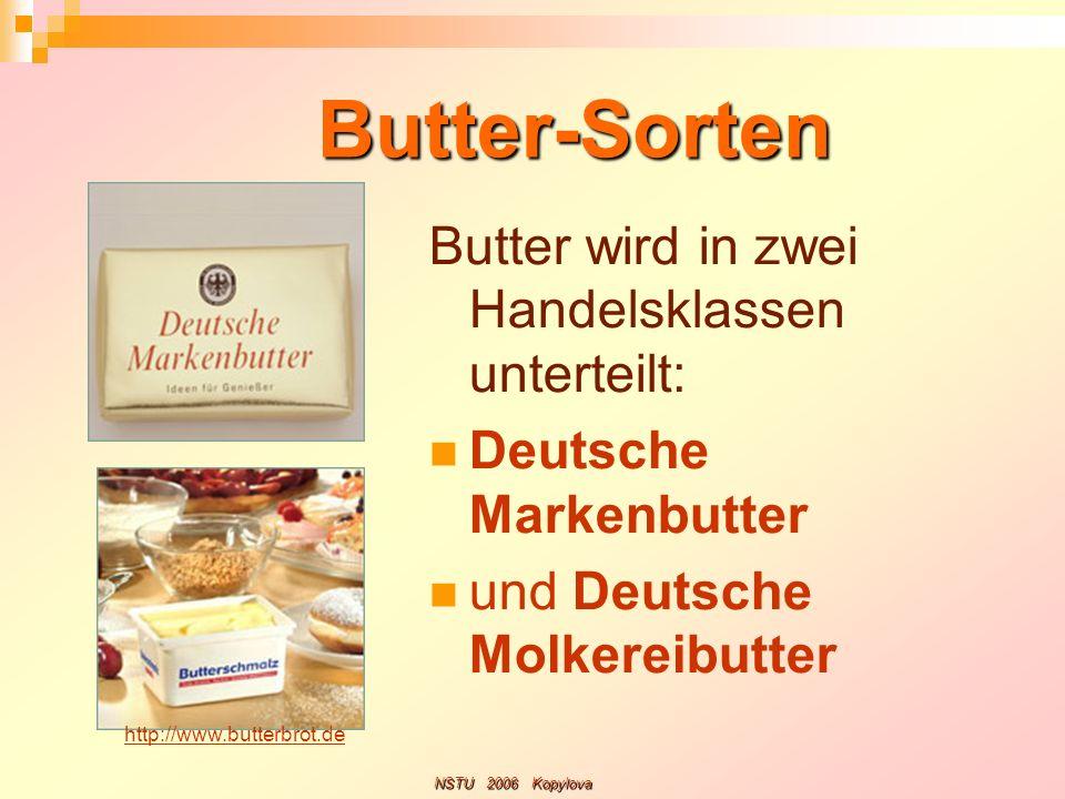 Butter-Sorten Butter wird in zwei Handelsklassen unterteilt:
