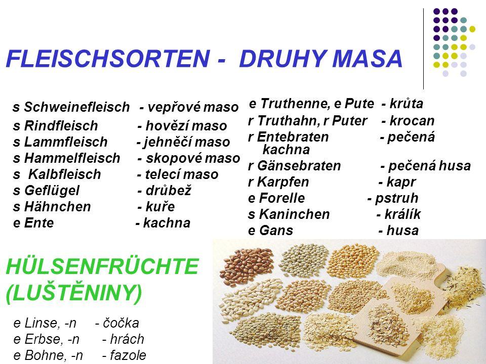 FLEISCHSORTEN - DRUHY MASA