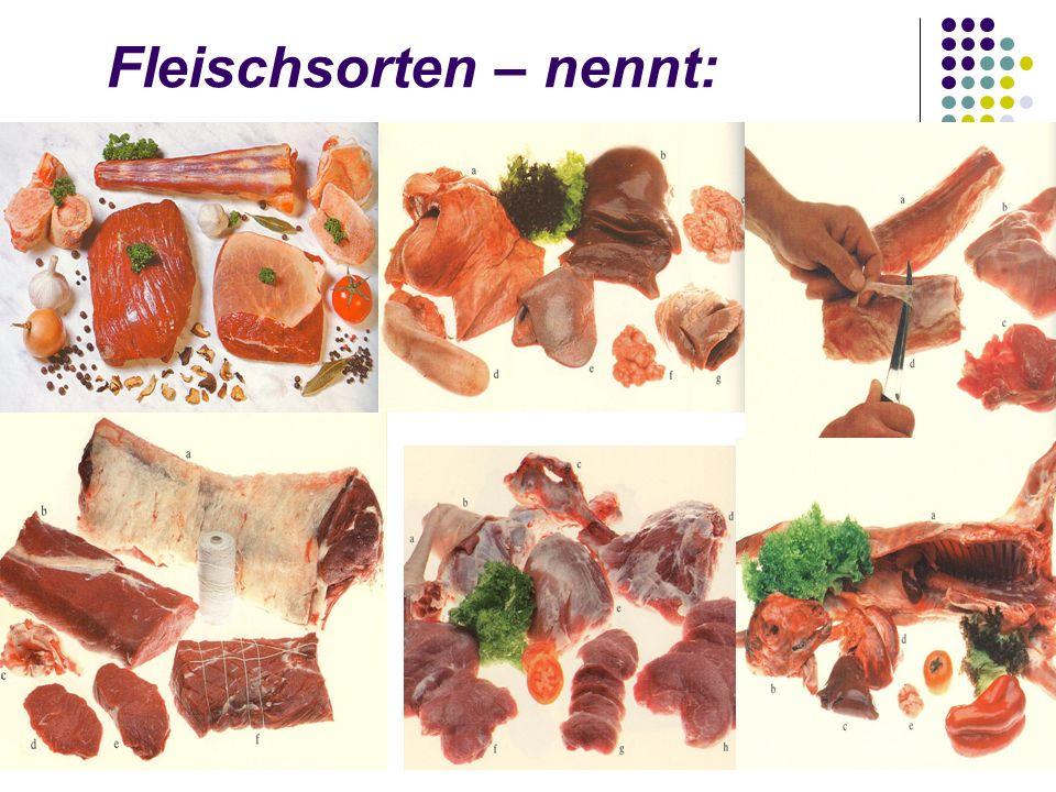 Fleischsorten – nennt: