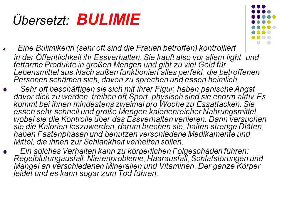 Übersetzt: BULIMIE Eine Bulimikerin (sehr oft sind die Frauen betroffen) kontrolliert.