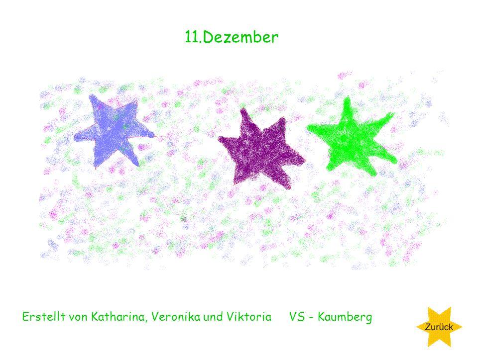 11.Dezember Erstellt von Katharina, Veronika und Viktoria VS - Kaumberg