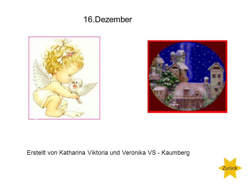 16.Dezember Erstellt von Katharina Viktoria und Veronika VS - Kaumberg
