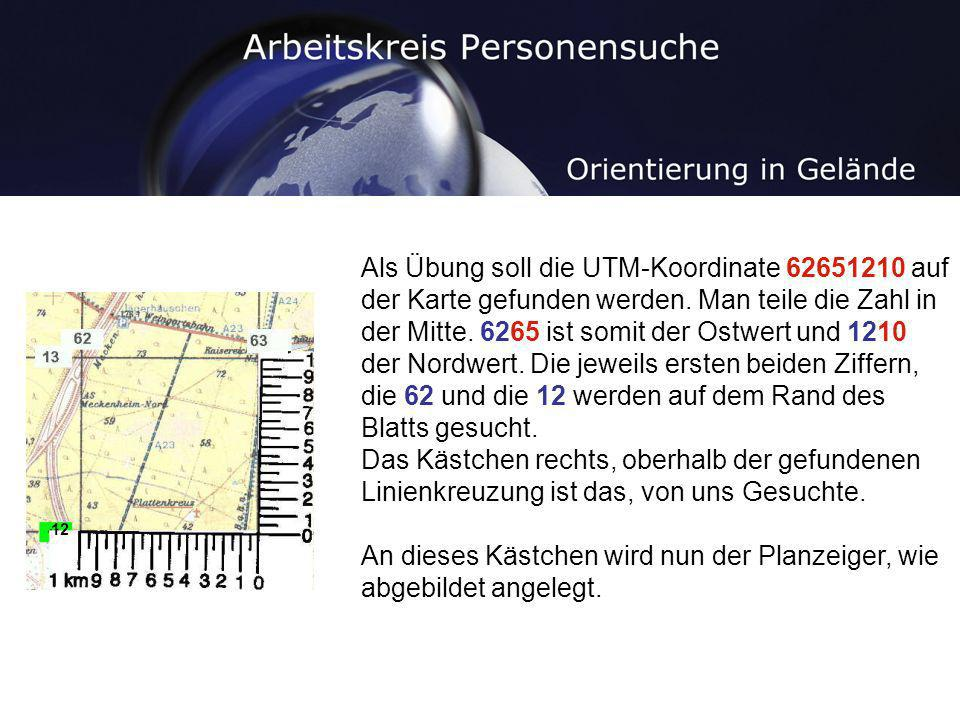 Als Übung soll die UTM-Koordinate 62651210 auf