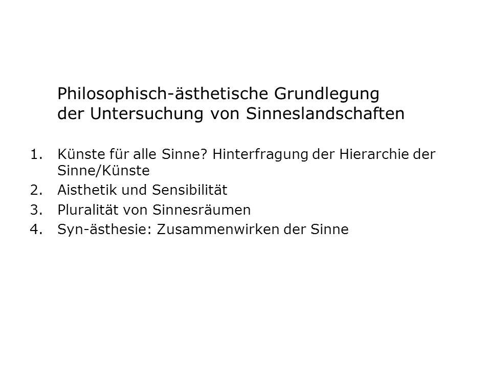 Philosophisch-ästhetische Grundlegung der Untersuchung von Sinneslandschaften