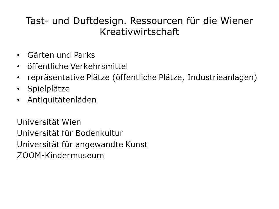 Tast- und Duftdesign. Ressourcen für die Wiener Kreativwirtschaft