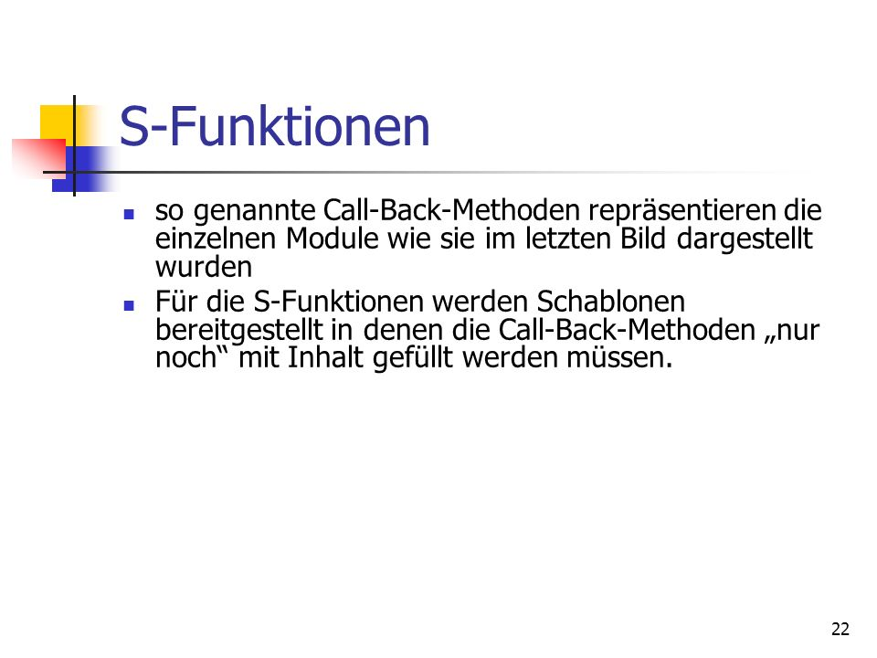 S-Funktionen so genannte Call-Back-Methoden repräsentieren die einzelnen Module wie sie im letzten Bild dargestellt wurden.