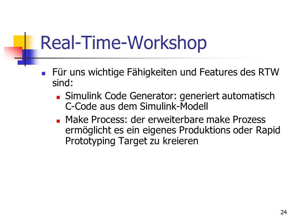 Real-Time-Workshop Für uns wichtige Fähigkeiten und Features des RTW sind: